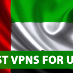 5 Best VPNs For UAE With High Speed For Safety In 2020