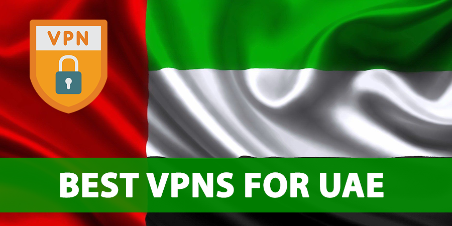 Best VPNs For UAE