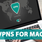 6 Best VPNs for MacBook – Tested and Updated for 2020