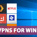 7 Best VPNs for Windows (TRUSTED & FAST) in May 2020