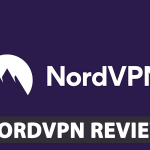 NordVPN Review: [2020] Is it the Right VPN for Your Needs?