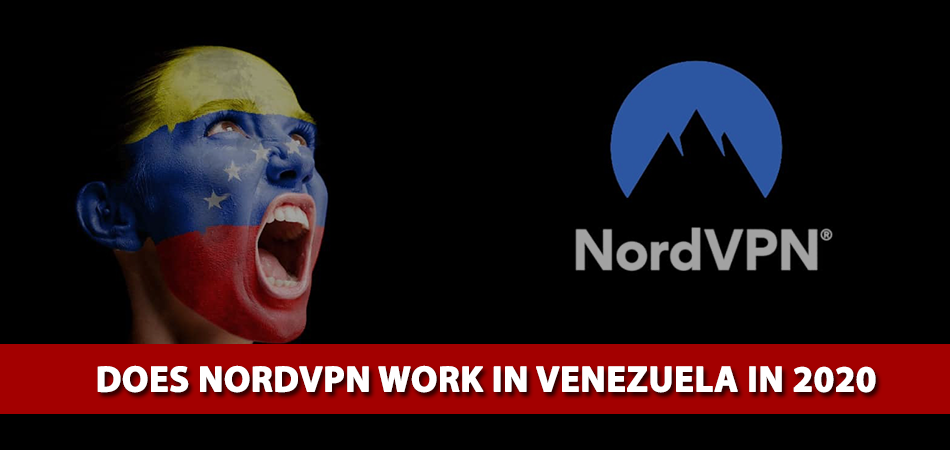 Does-NordVPN-Work-in-Venezuela-in-2020