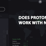 Does ProtonVPN Work With Netflix [Working Method]