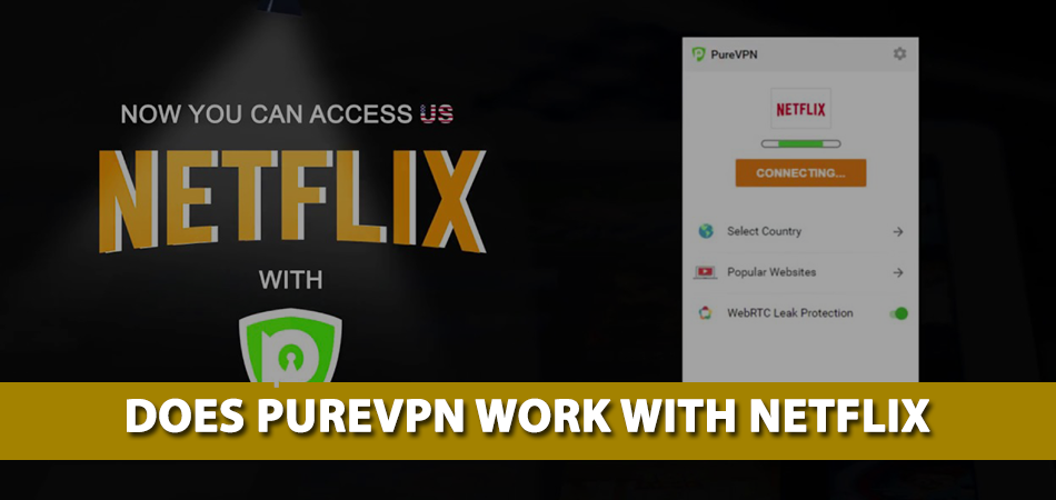 Does-Purevpn-Work-With-Netflix