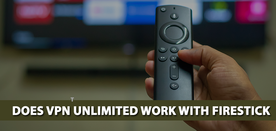 Does-VPN-Unlimited-Work-With-Firestick