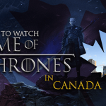 How to Watch Game of Thrones in Canada [2021]