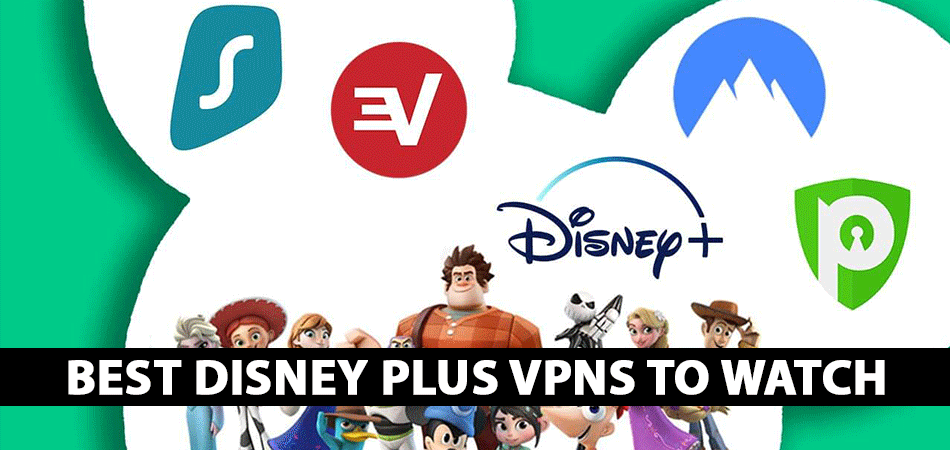 Best Disney Plus VPNs to Watch