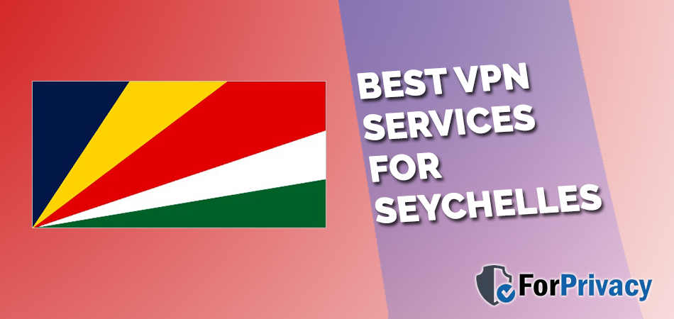 Best VPN Services for Seychelles