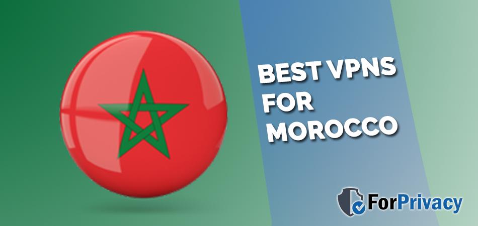 Best VPNs for Morocco