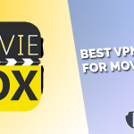 Best VPNs for Moviebox Reviews: Top Streaming and Security (2021)