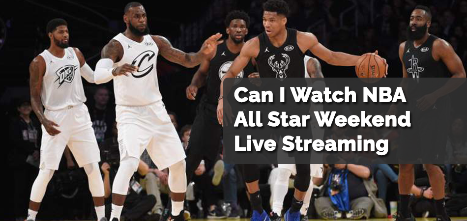 Can I Watch NBA All Star Weekend Live Streaming