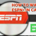 How to Watch ESPN+ in Canada?