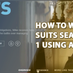 How to Watch Suits Season 1[Updated Method 2021]