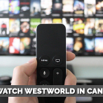 How to Watch Westworld in Canada Free? (2021)