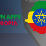 Best VPN Apps for Ethiopia - Websites and Browse Anonymously 2021