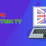 Best VPN for British TV - Top Recommend VPN in 2021