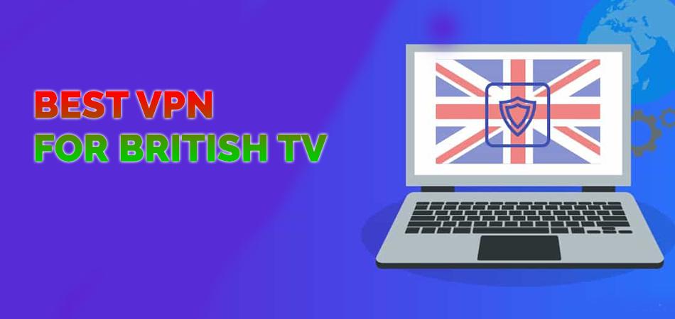 Best VPN for British TV