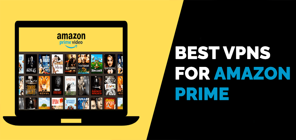 Best VPNs for Amazon Prime