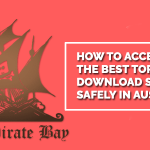 How to Access the Best Torrent Download Sites Safely in Australia?
