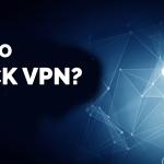 How to Block VPN - Best Way to Blocking 2021?