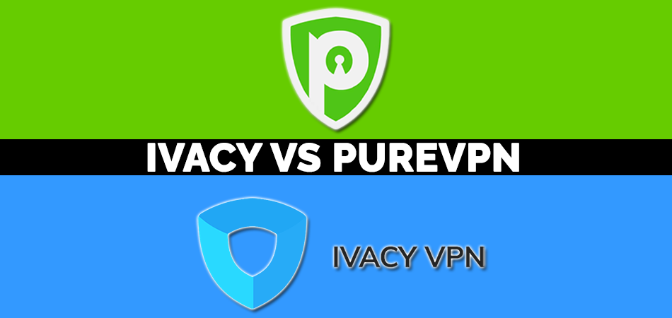 Ivacy Vs PureVPN