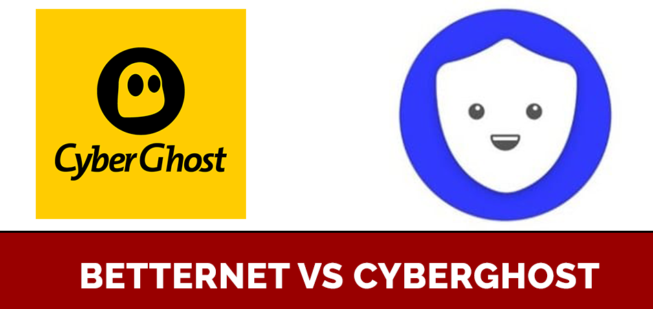 Betternet Vs Cyberghost