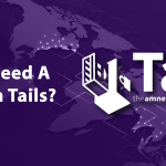 Do You Need A VPN With Tails?