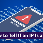 How To Tell If An IP Is A VPN? A Definitive Guide