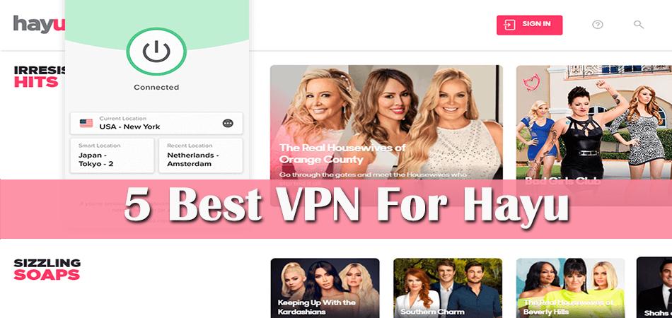5 Best VPN For Hayu in 2021