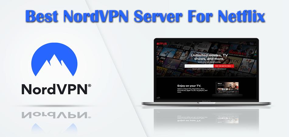 Best NordVPN Server For Netflix
