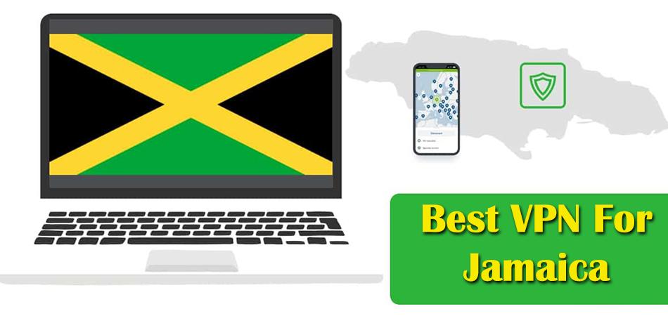 Best VPN For Jamaica