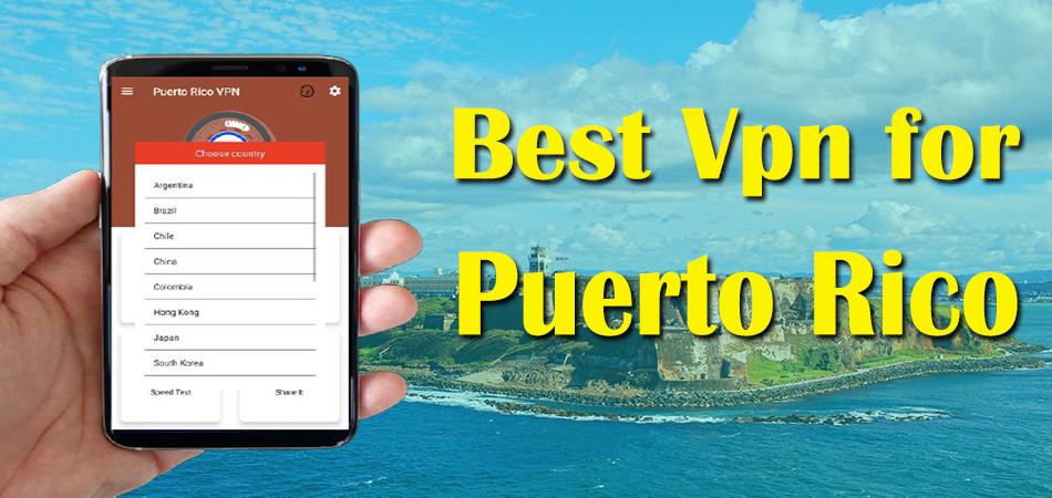 5 Best VPN For Puerto Rico