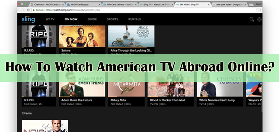 How To Watch American TV Abroad Online?