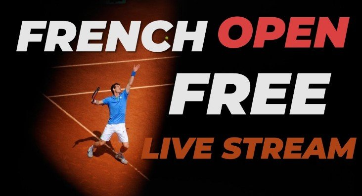 How To Watch French Open Free Live Stream