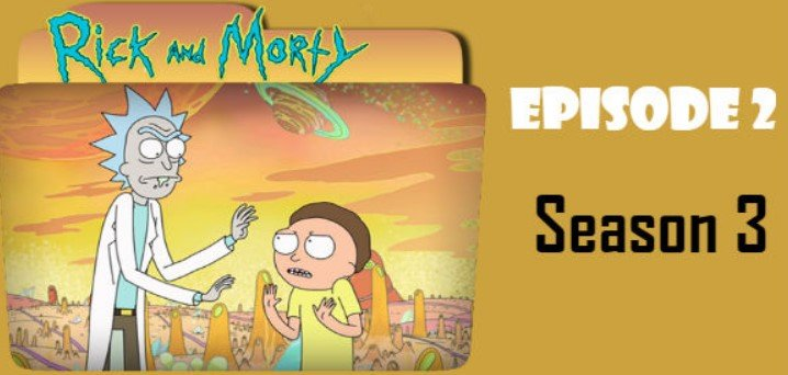 How To Watch Rick And Morty Season 3, Episode 2?