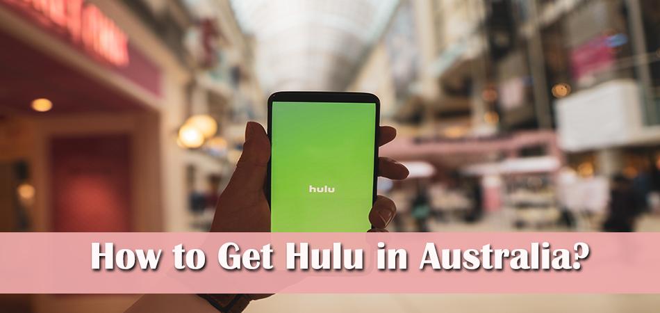 How to Get Hulu in Australia?