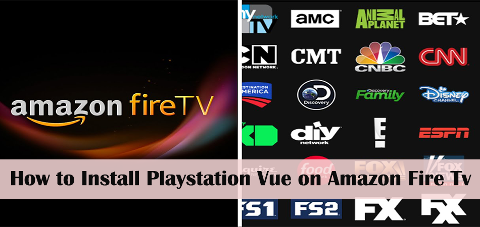 How To Install PlayStation Vue On Firestick?