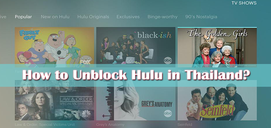 How to Unblock Hulu in Thailand? (Step by Step)