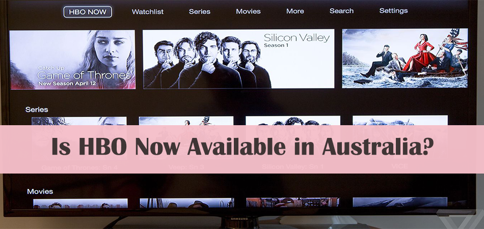 Is HBO Now Available in Australia?