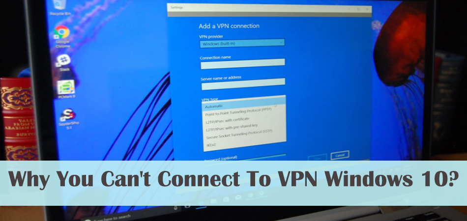 Why You Can't Connect To VPN Windows 10?